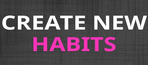create new habits
