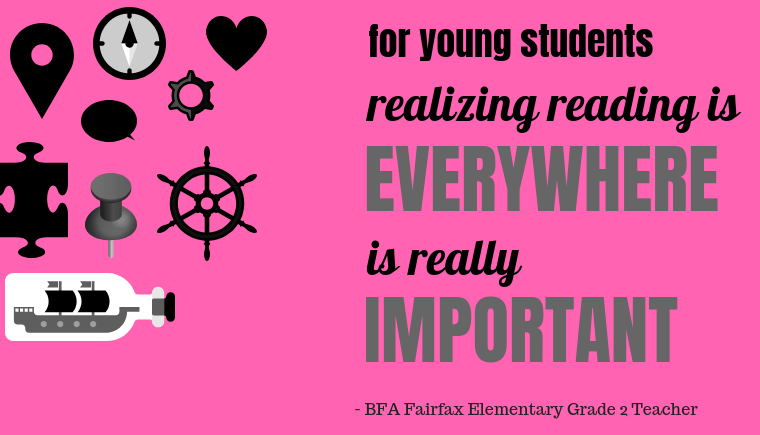 For young students, realizing reading is everywhere is really important.